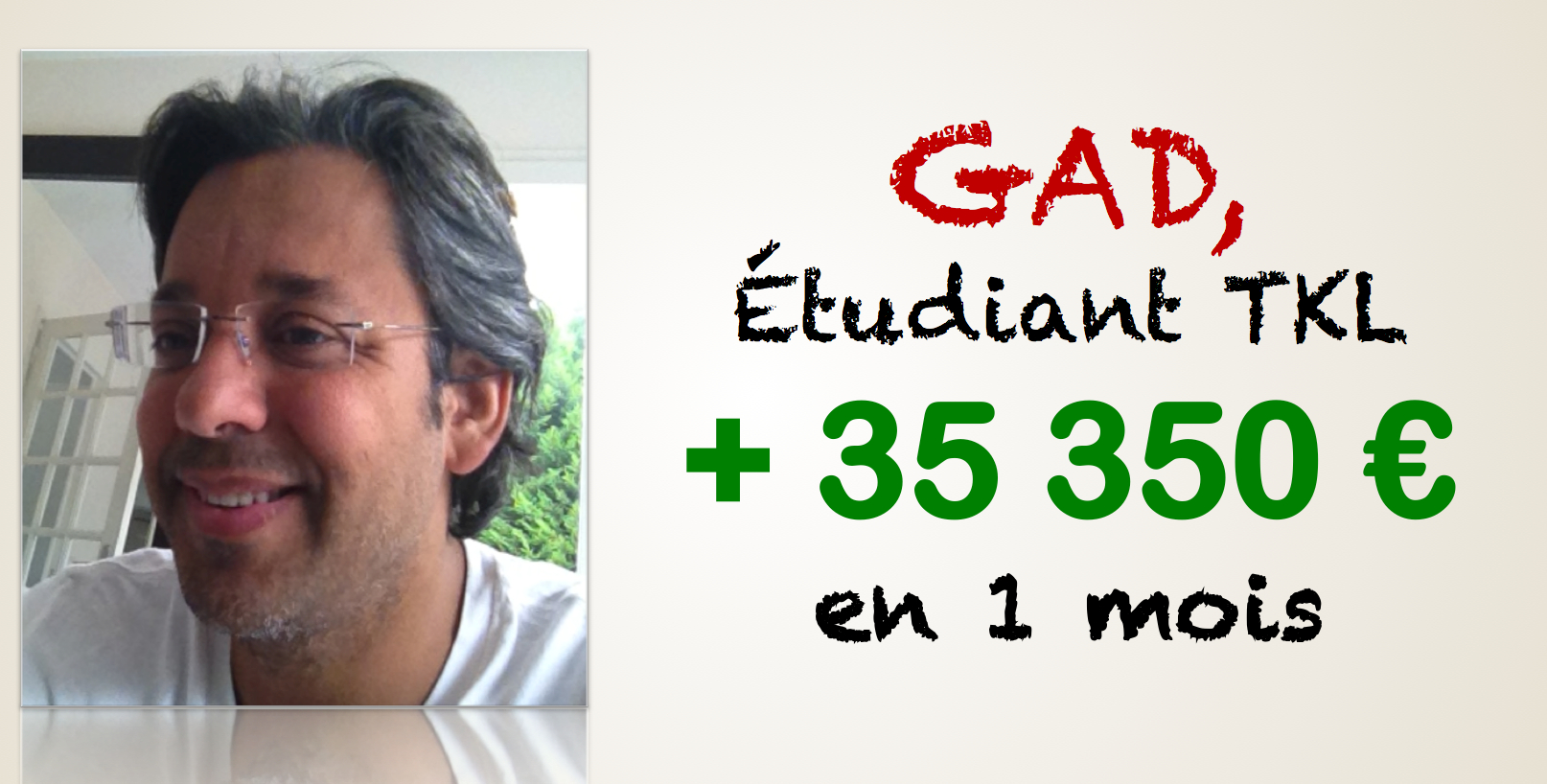 Gad + 35 350 € en 1 mois