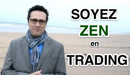 Soyez Zen en Trading