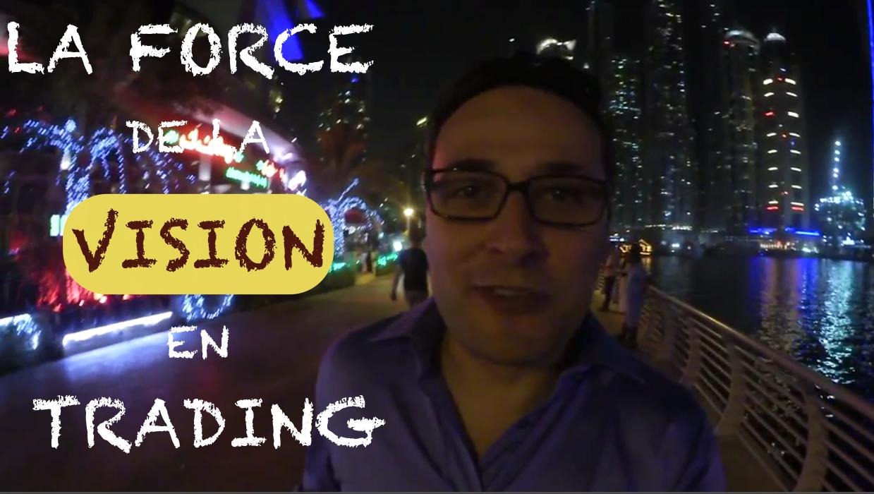 Vidéo sur «La Force de la vision en trading»