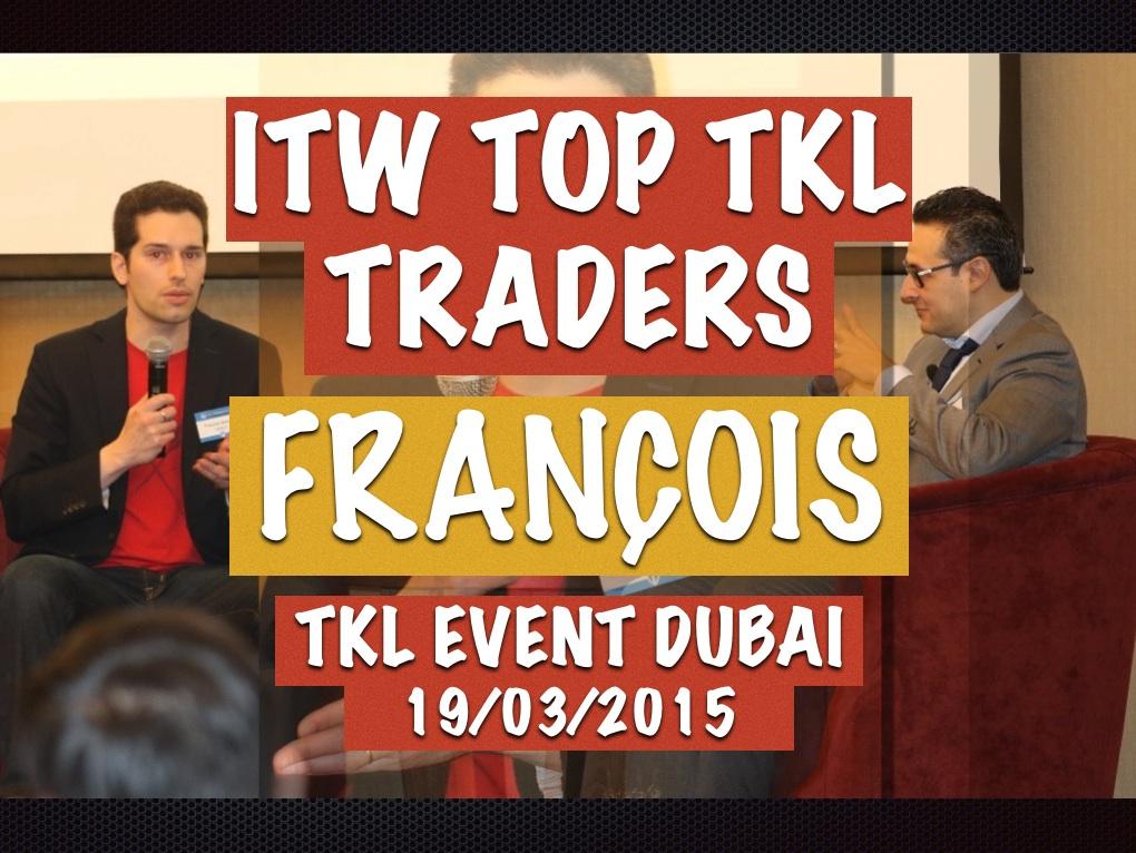 Conseils de Traders : ITW FRANCOIS @ TKL EVENT DUBAI 2015