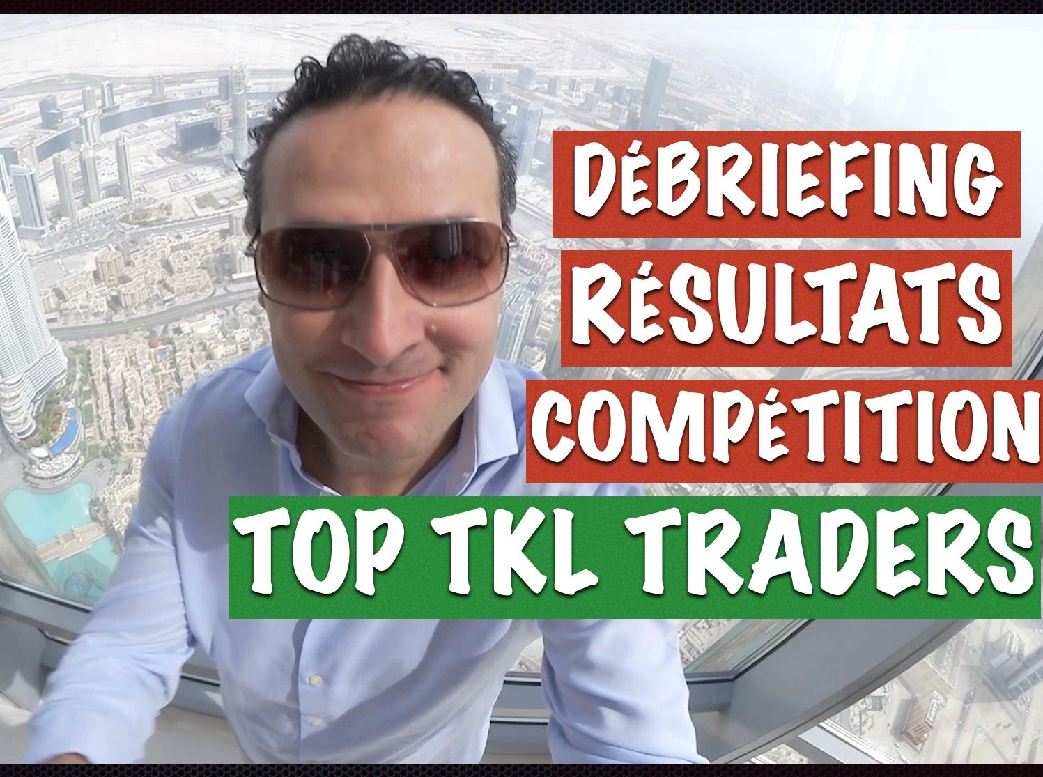 Debriefing des Resultats de la competition TOP TKL TRADER