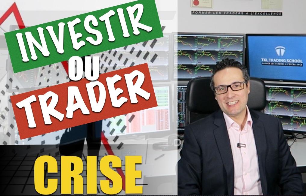 Faut-il être trader ou investisseur en période de crise ?