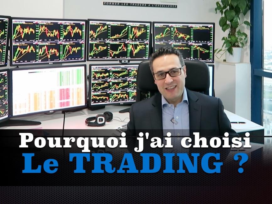 Devenir Trader : Pourquoi j'ai choisi le Trading ?