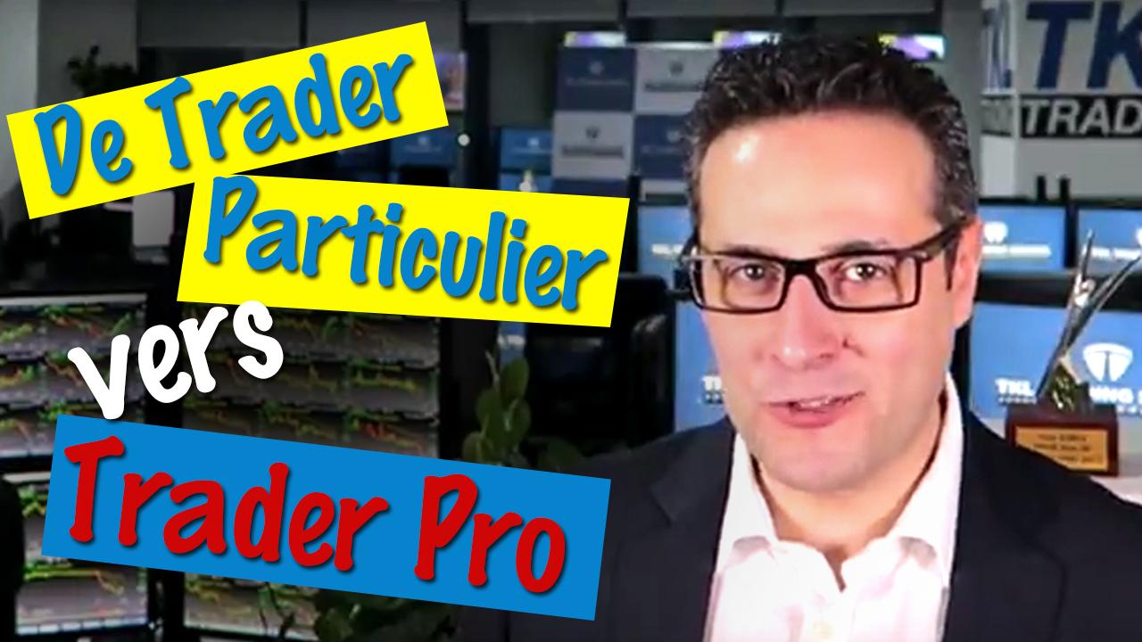 Comment passer de Trader particulier à Trader Pro ?