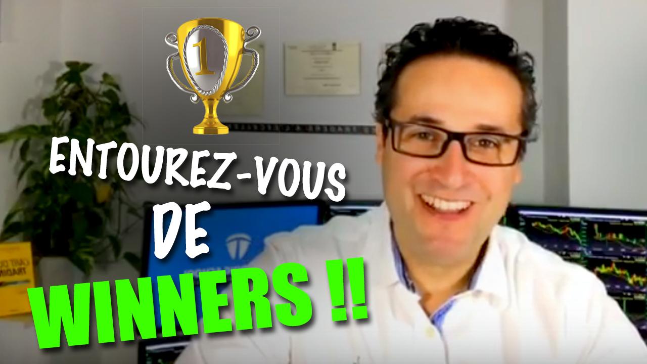 Entourez-vous de WINNERS !!