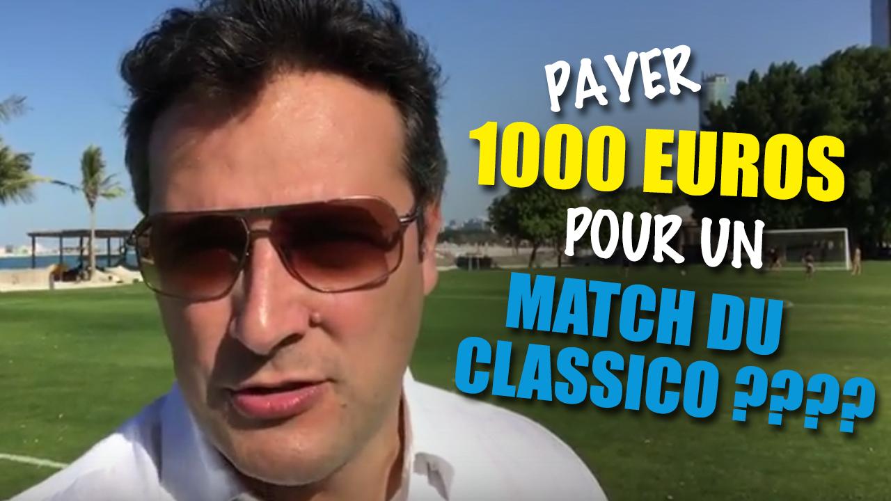 Payer 1000 euros pour un match du Classico ?? Barça Vs Real!!