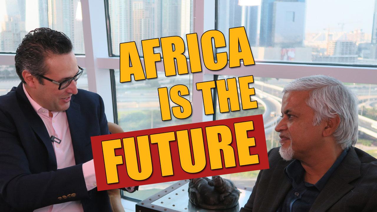 ITW Dev Varyani : Africa is the Future!! L'Afrique c'est l'avenir !