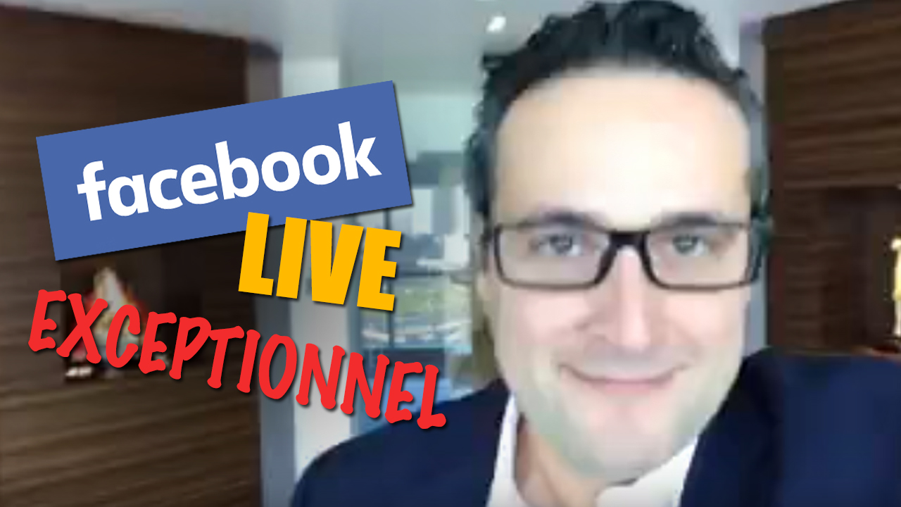 Facebook Live exceptionnel