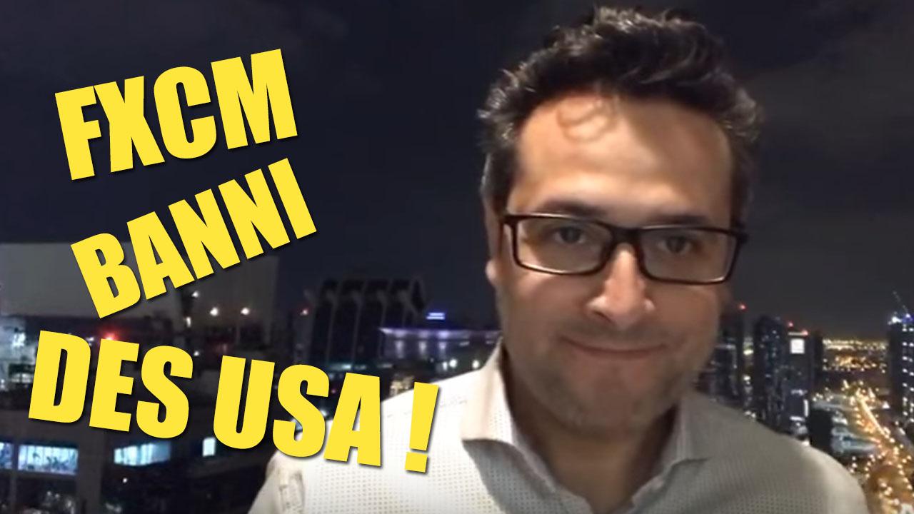 Le scandale du courtier #FXCM banni des USA !
