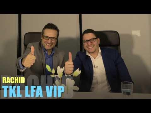 Rachid [TKL LFA VIP] : «On va tout de suite à l'essentiel on ne perd pas son temps !»