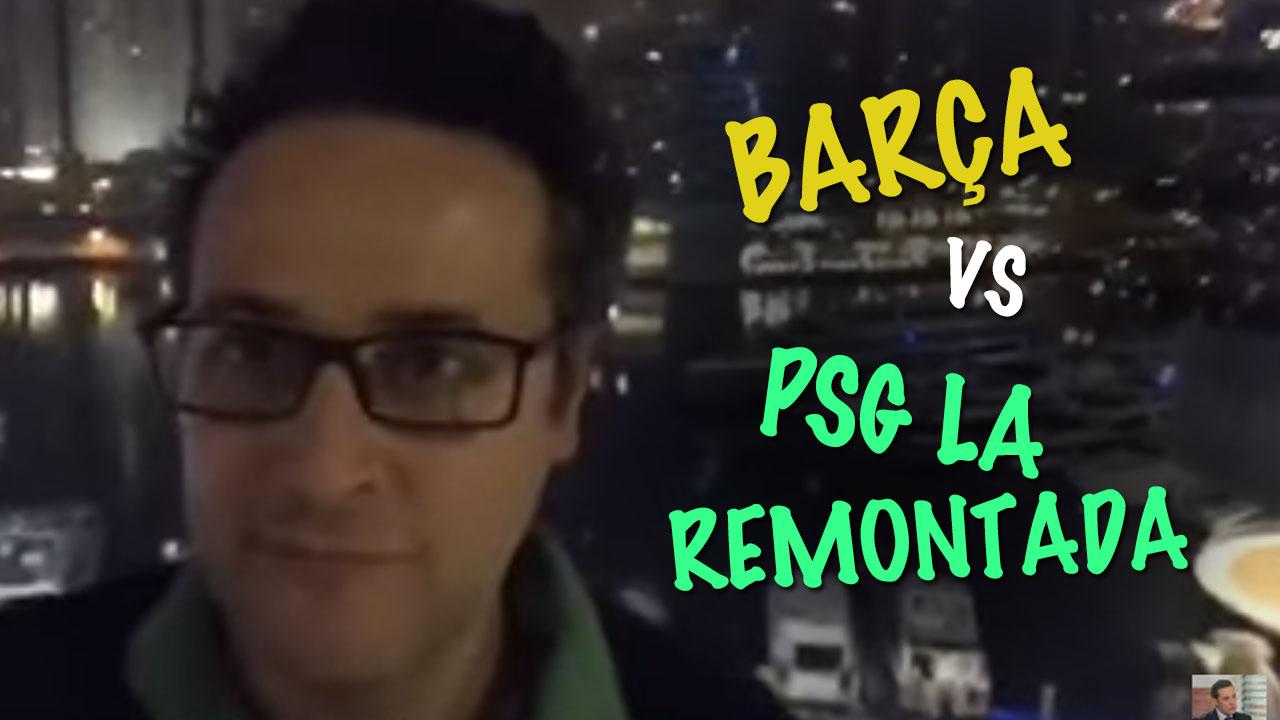 Barca PSG la remontada : pourquoi un match n'est jamais gagné d'avance