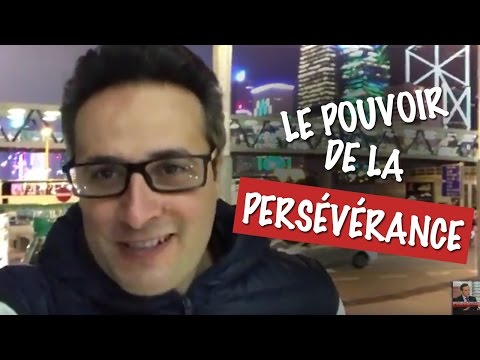 Le pouvoir de la persévérance !!