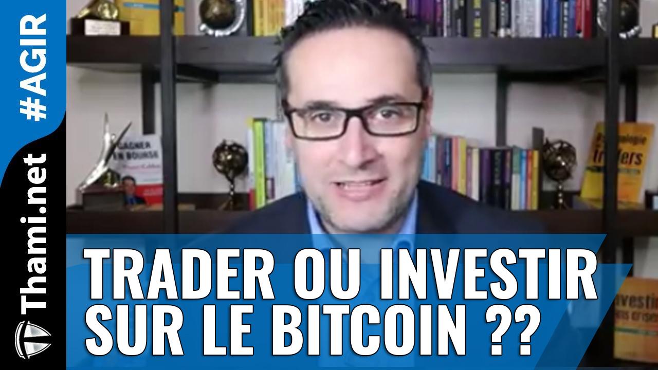 Faut-il trader ou investir sur le #Bitcoin et sur les Cryptomonnaies ?