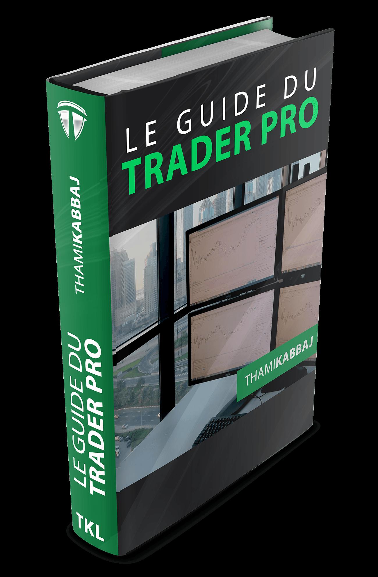 trader trader Le guide du Trader Pro Le Guide Du Trader Pro