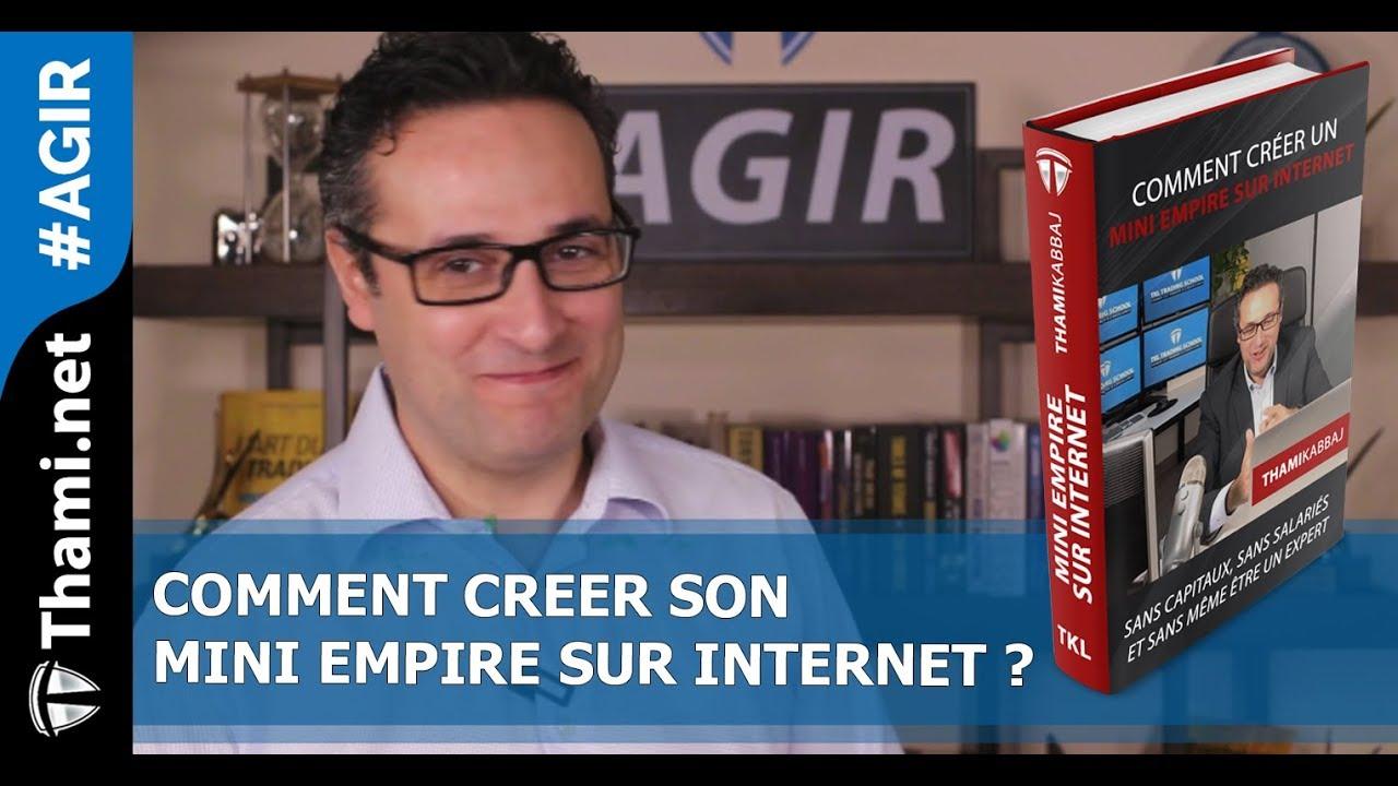 Comment créer son Mini Empire sur Internet
