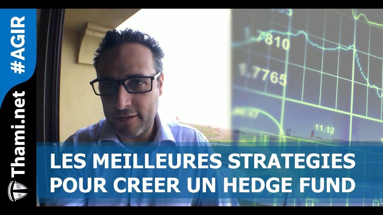 Les Meilleures stratégies pour créer un Hedge Fund