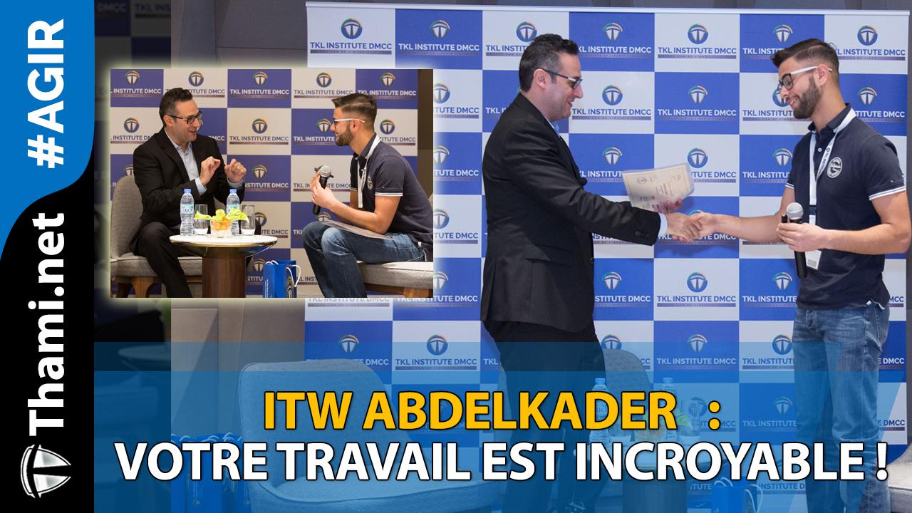 Abdelkader : votre travail est incroyable !