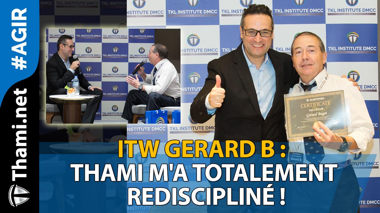 ITW GérardB : Thami m'a totalement rediscipliné !