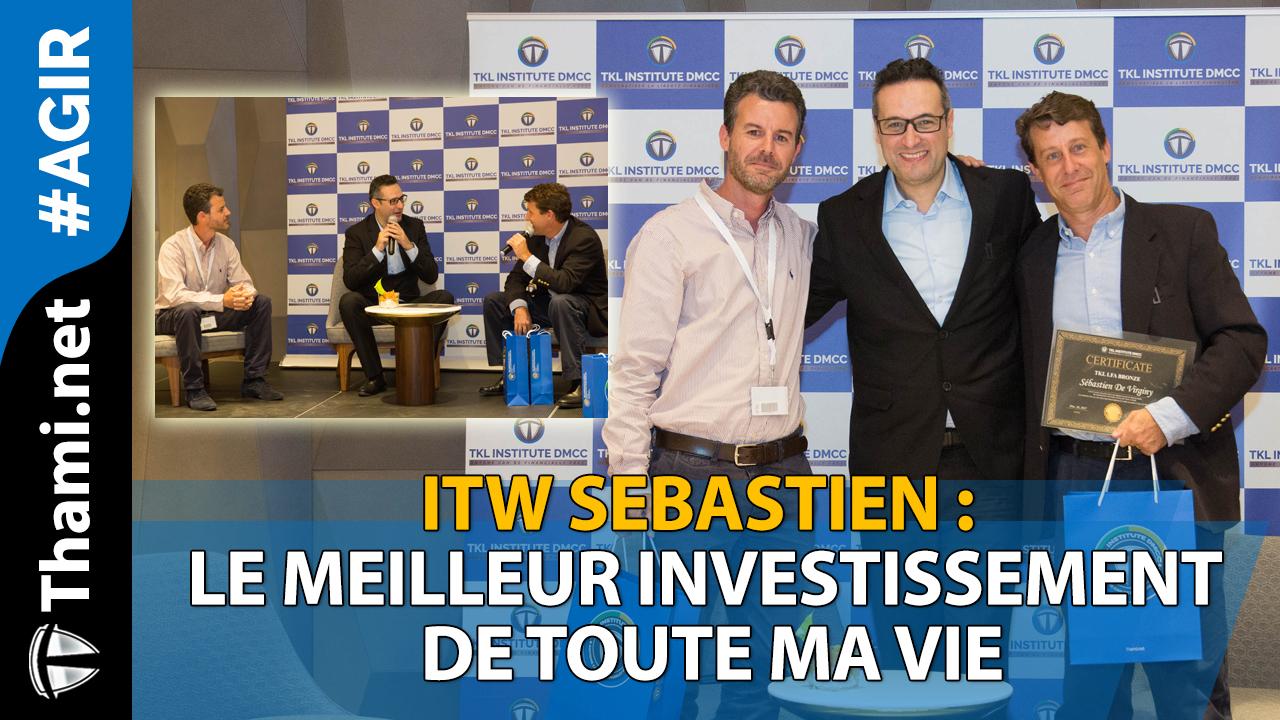 ITW Sébastien : le meilleur investissement de toute ma vie