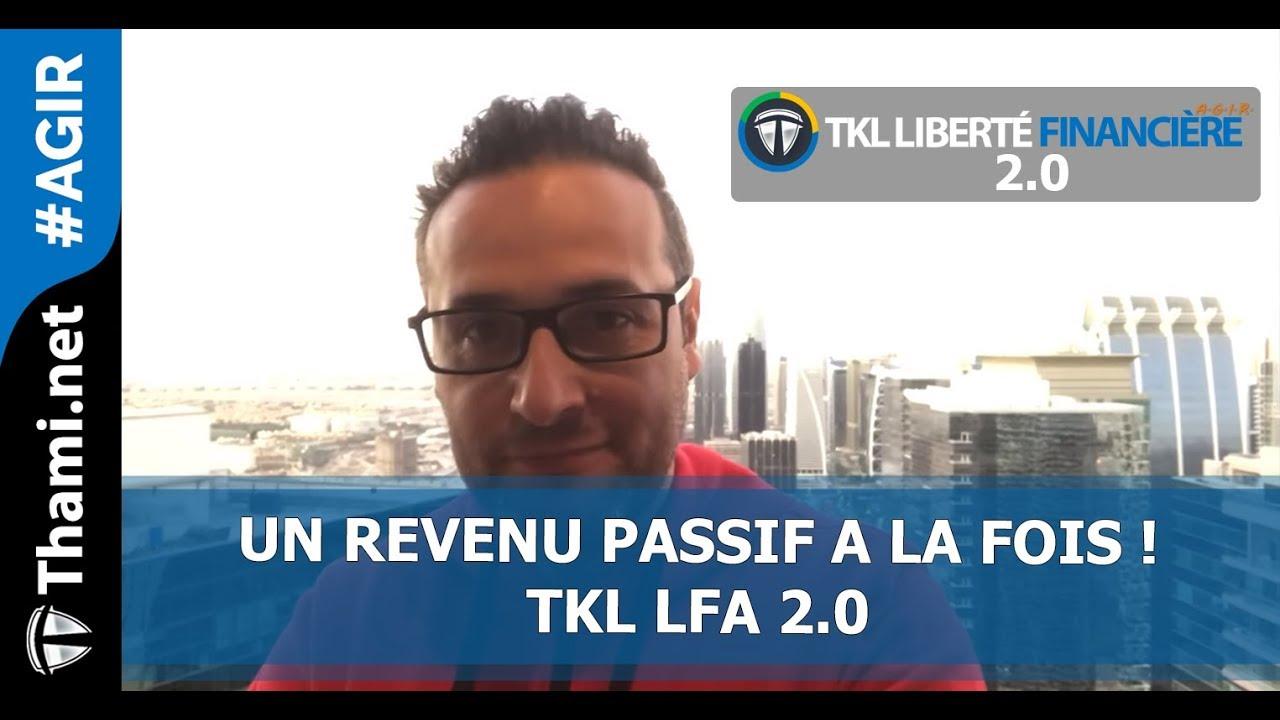 Il faut commencer par un revenu passif à la fois – TKL LFA 2.0