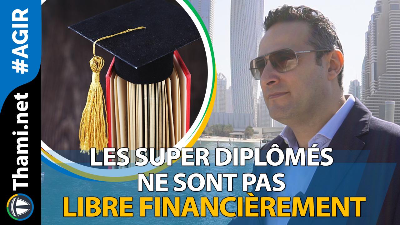 Pourquoi les surdiplômés souffrent pour devenir libres financièrement ?
