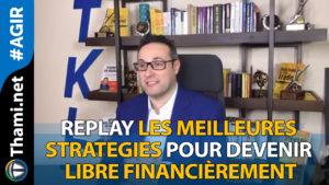 replays replays Replays les meilleures strategies pour devenir libre financièrement 01082018 Replay les meilleures strategies pour devenir libre financi  rement