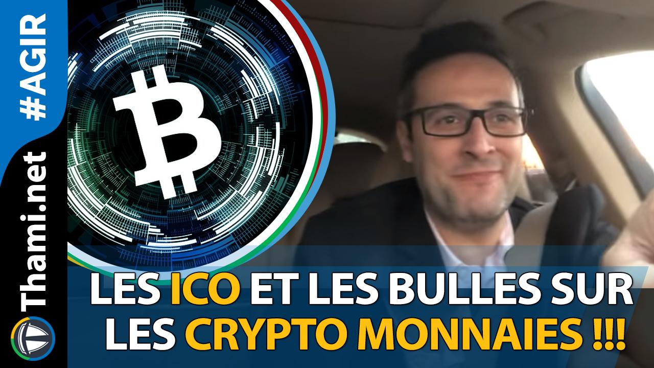 Les ICO et les bulles sur les Crypto Monnaies !!!