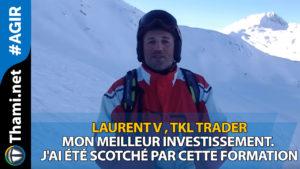Laurent Laurent Laurent V TKL Trader, mon meilleur investissement. 01152017 Laurent V TKL Trader