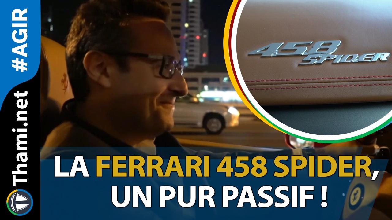 La Ferrari 458 Spider, un pur passif !