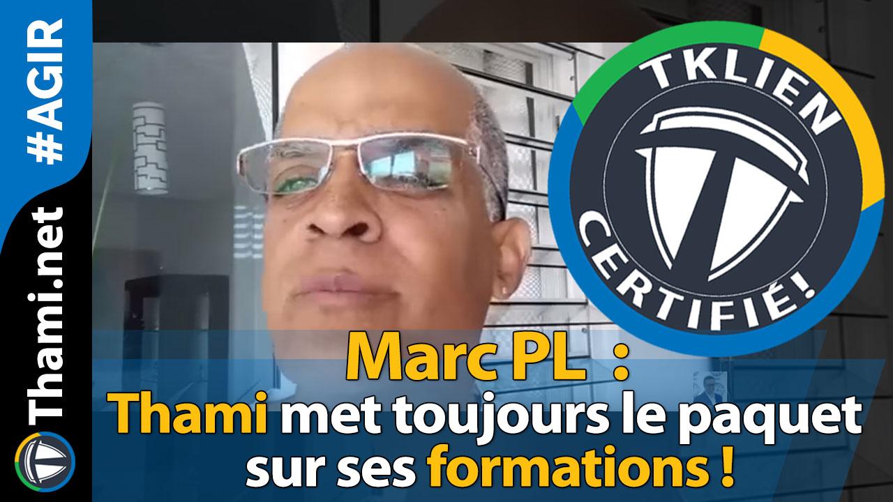 Marc PL : Thami met toujours le paquet sur ses formations !
