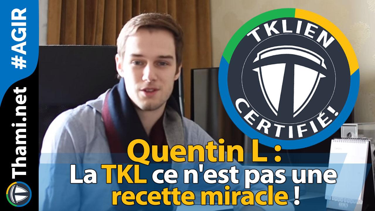 Quentin L : la TKL ce n'est pas une recette miracle !