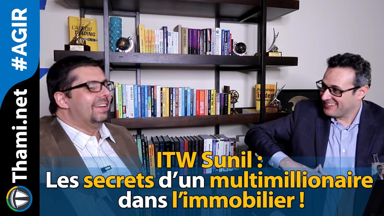 ITW Sunil : les secrets d'un multimillionaire dans l'immobilier !