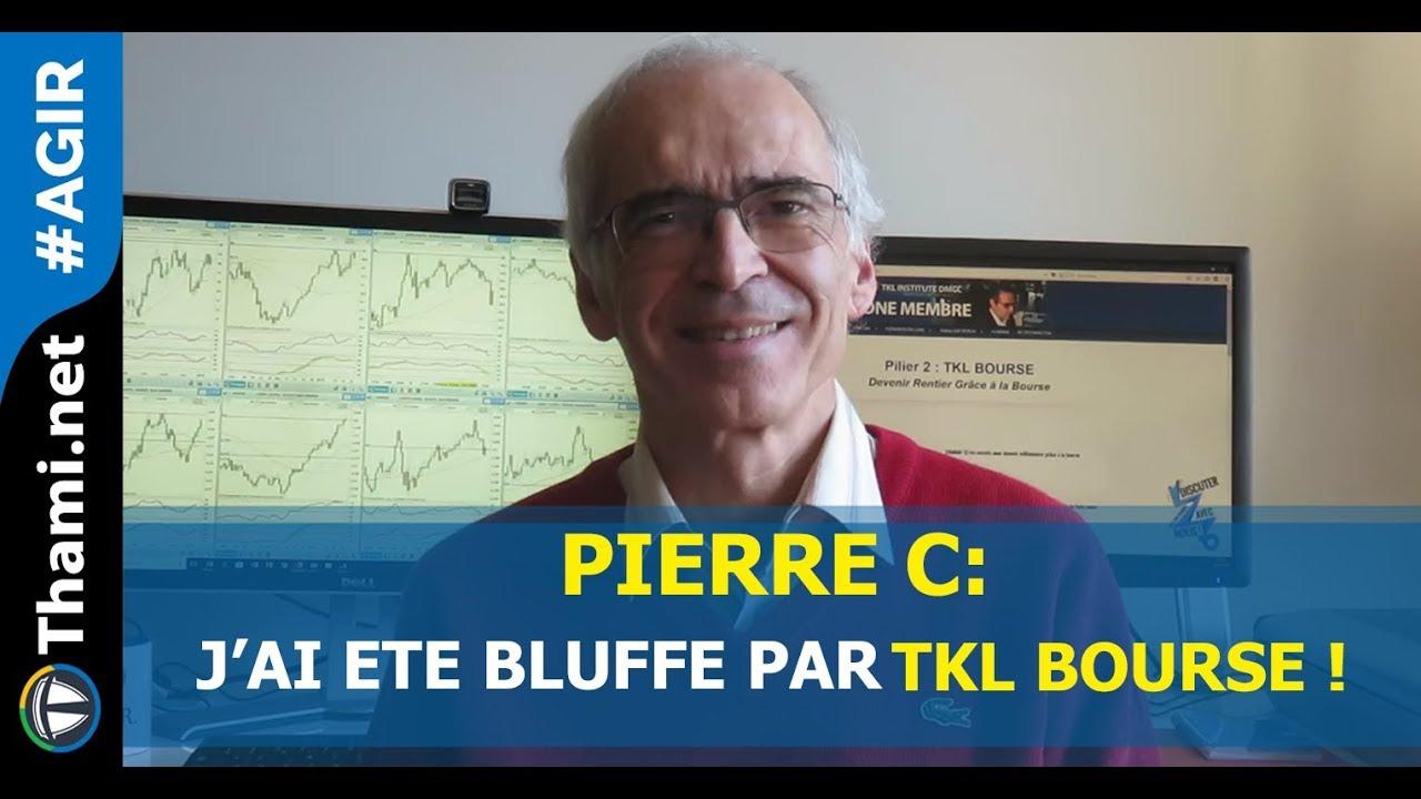 Pierre C : J'ai été bluffé par TKL Bourse !