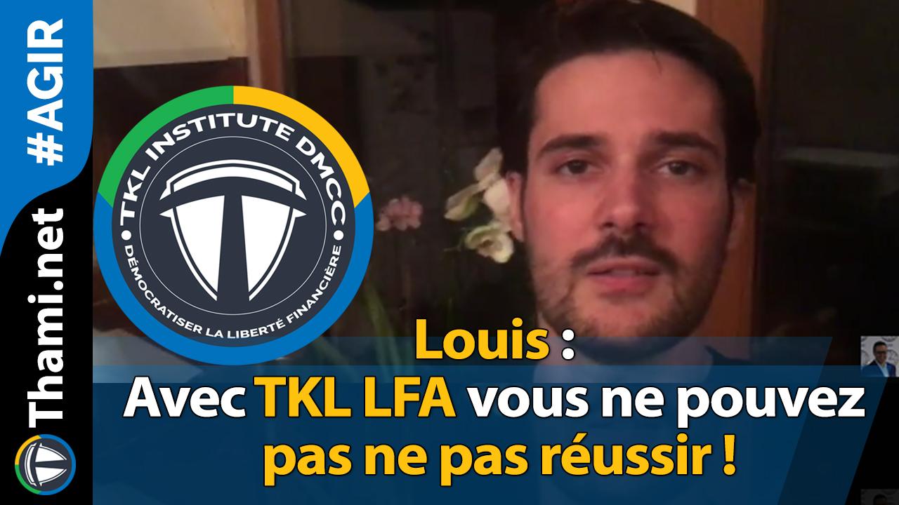 Louis : avec TKL LFA vous ne pouvez pas ne pas réussir !