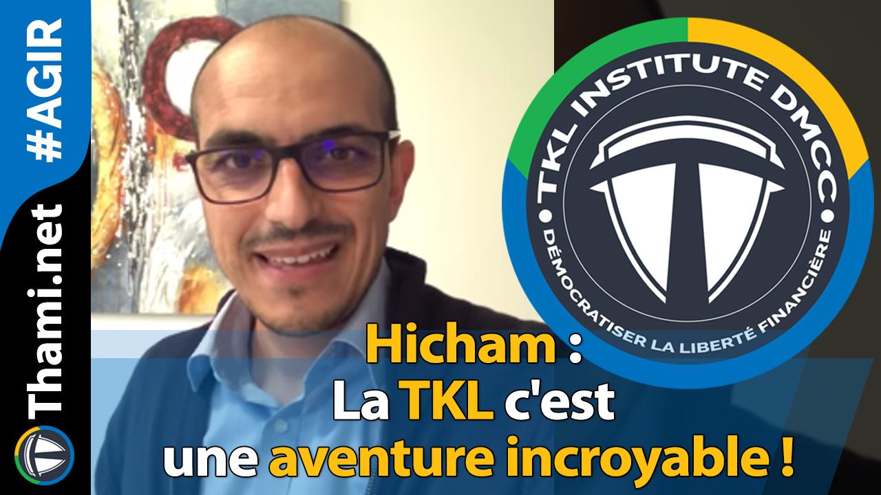 Hicham : La TKL c'est une aventure incroyable !