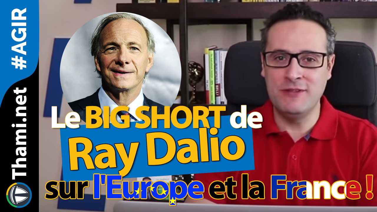 Le BIG SHORT de Ray Dalio sur l'Europe et la France