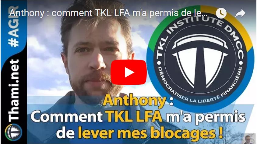 TKL LFA TKL LFA Anthony : comment TKL LFA m'a permis de lever mes blocages ! TKL LFA