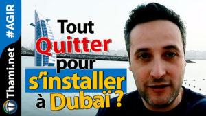 Dubaï Dubaï Tout quitter pour s'installer à Dubaï ? 03042018 Tout quitter pour s   installer    Duba