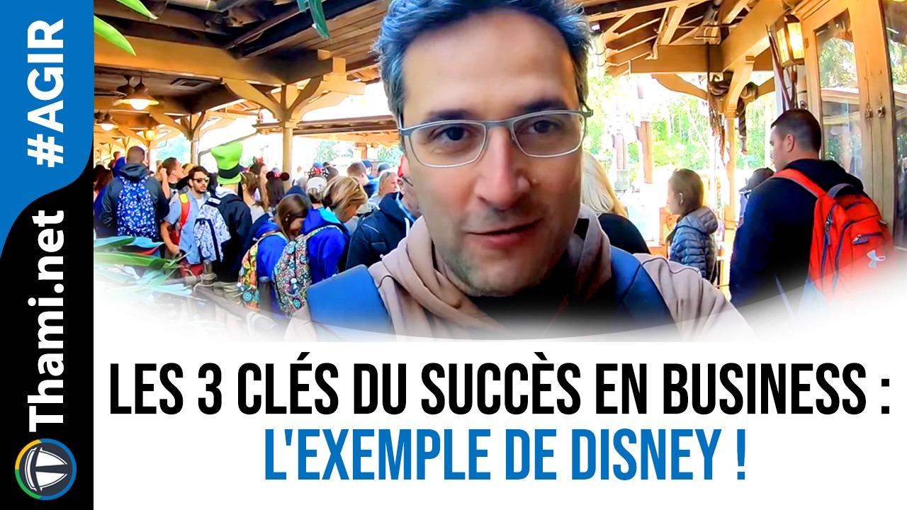 Les 3 clés du succès en Business : l'exemple de Disney !