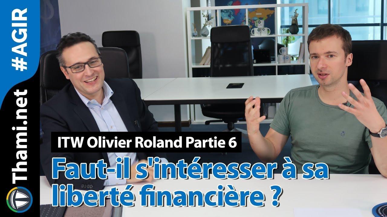 ITW Olivier Roland : faut-il s'intéresser à sa liberté financière ?