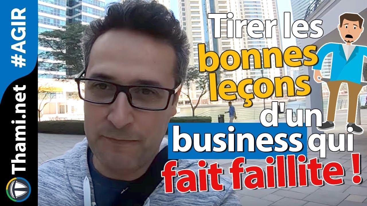 Tirer les bonnes leçons d'un business qui fait faillite !