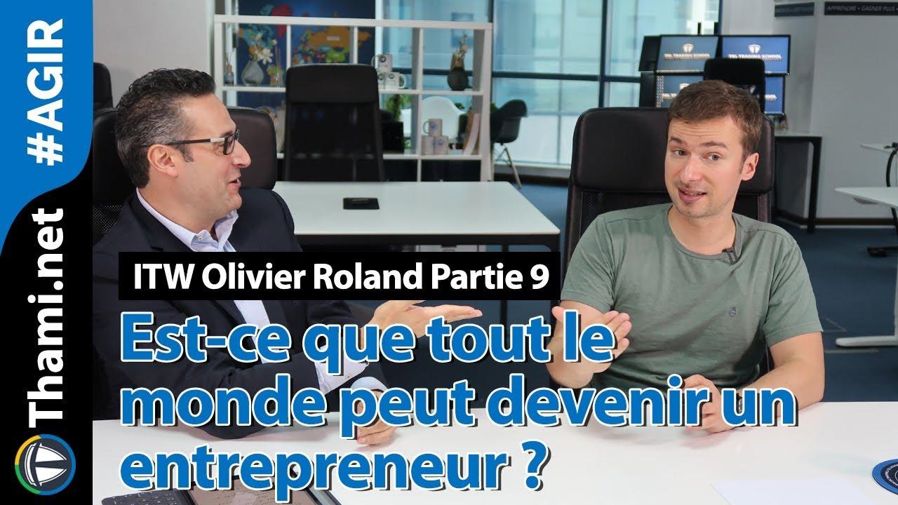 ITW Olivier : est-ce que tout le monde peut devenir un entrepreneur ?