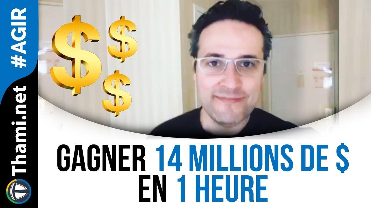 Gagner 14 millions de $ en 1 heure (incroyable mais vrai)