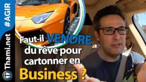 business business Faut-il vendre du rêve pour cartonner en Business ? maxresdefault