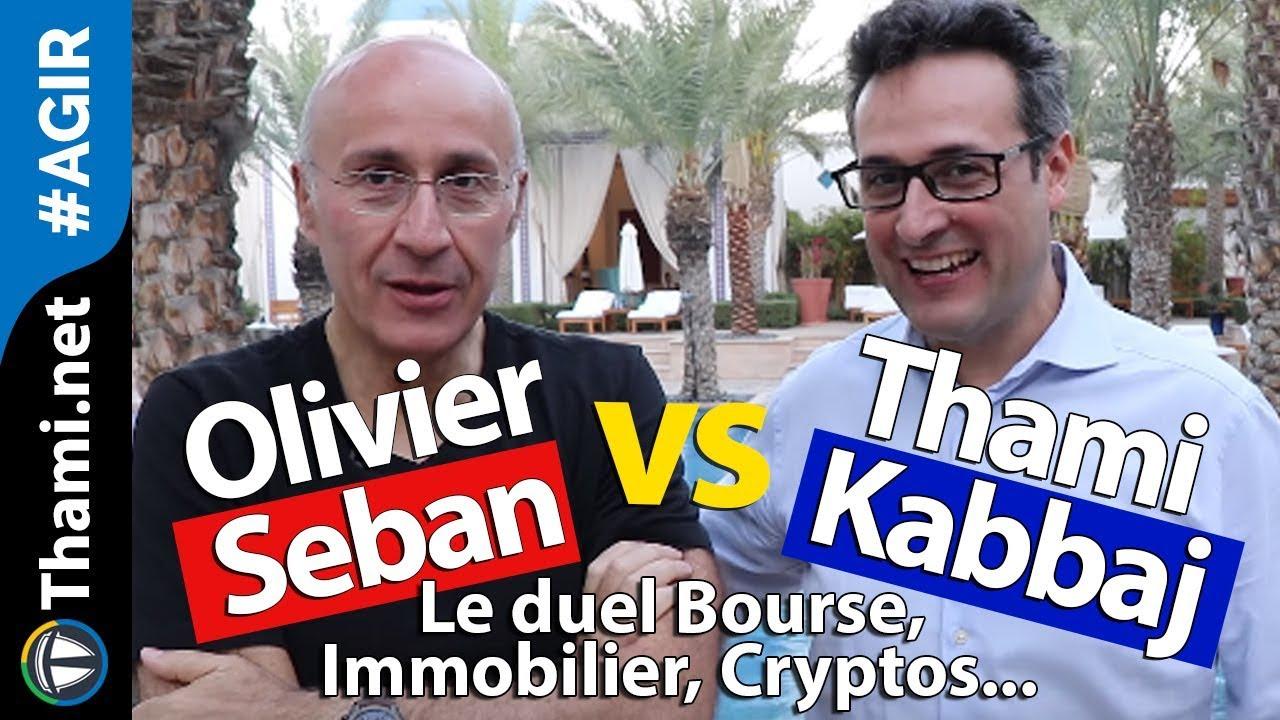 Le duel Olivier Seban VS Thami Kabbaj [Bourse, Immobilier, Cryptos]…