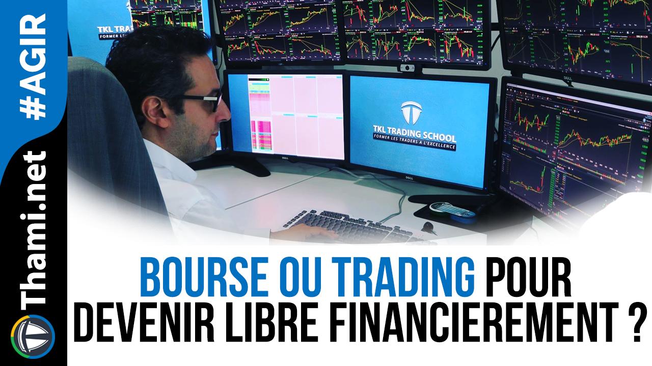 Bourse ou trading pour devenir libre financièrement ?