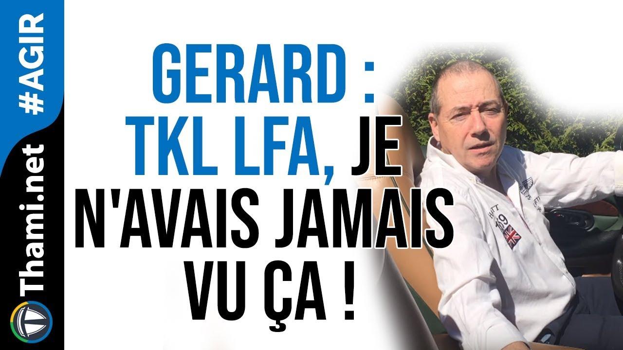 Gérard : TKL LFA, je n'avais jamais vu ça !