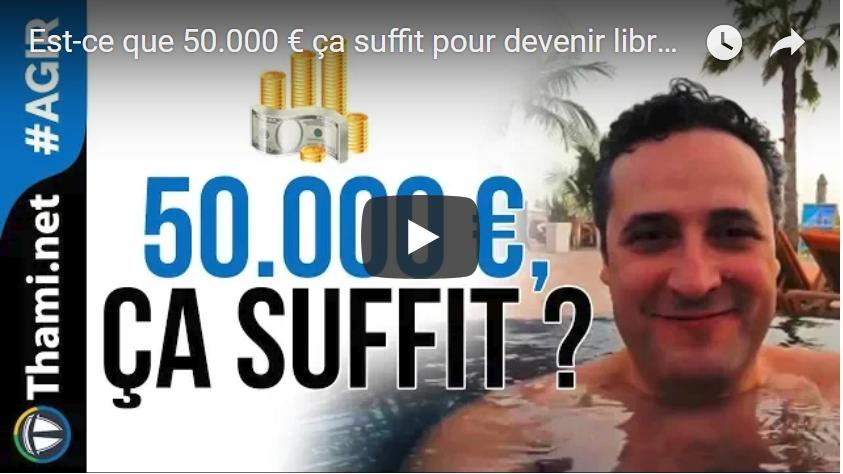 50.000 € 50.000 € Est-ce que 50.000 € ça suffit pour devenir libre financièrement ? Capture