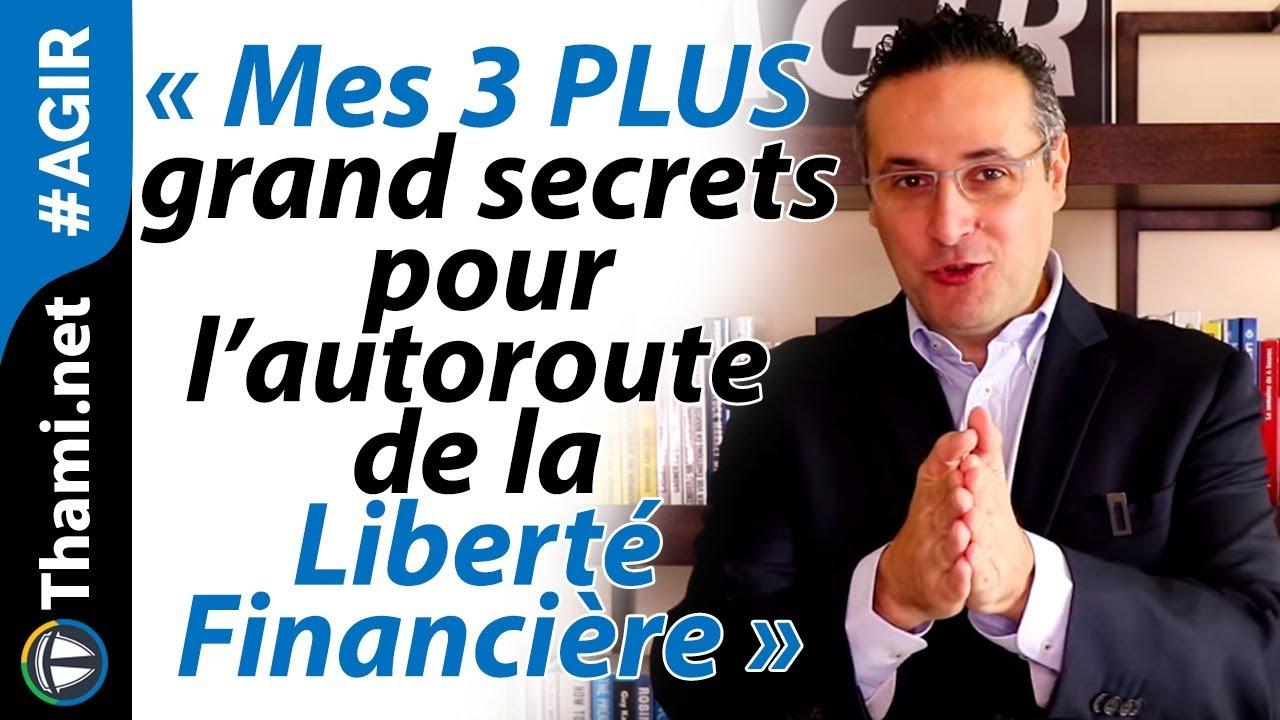 Mes 3 plus grands secrets pour l'autoroute de la Liberté Financière ?