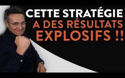 Cette stratégie a des résultats explosifs !